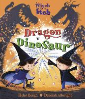 Cover for The Witch with an Itch: Dragon v Dinosaur by Helen Baugh