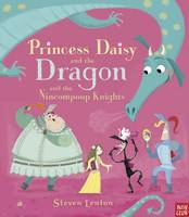 Cover for Princess Daisy and the Dragon and the Nincompoop Knights by Steven Lenton