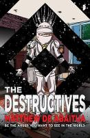 Cover for The Destructives by Matthew De Abaitua