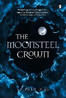 Cover for The Moonsteel Crown by Stephen Deas