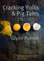 Cover for Cracking Yolks & Pig Tales by Glynn Purnell