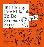Cover for 101 Things for Kids to do Screen-Free by Dawn Isaac