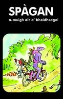 Cover for Spagan A-muigh Air A' Bhaidhsagal by Ellen Blance, Ann Cook