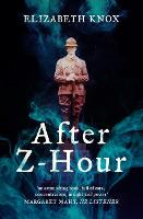 Cover for After Z-Hour by Elizabeth Knox