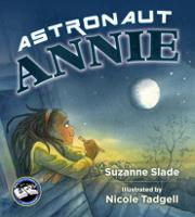 Cover for Astronaut Annie by Suzanne Slade