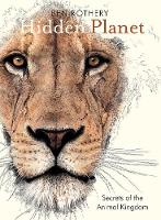 Cover for Hidden Planet Secrets of the Animal Kingdom by Ben Rothery