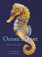 Cover for Ocean Planet Animals of the Sea and Shore by Ben Rothery
