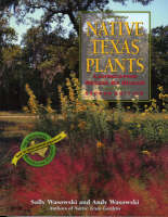 Cover for Native Texas Plants  by Sally Wasowski, Andy Wasowski