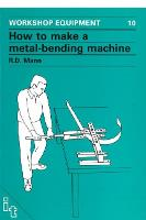 Cover for How to Make a Metal-Bending Machine by Bob Mann