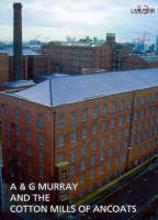 Cover for A and G Murray and the Cotton Mills of Ancoats by I. Miller