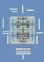 Cover for Time Override  by Dylan Clearfield