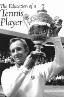 Cover for Education of a Tennis Player by Rod Laver