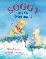 Cover for Soggy and the Mermaid by Phillip Moran