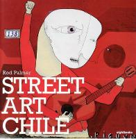 Cover for Street Art Chile by Rod Palmer