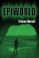 Cover for Epiworld by Tracey Morait