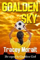 Cover for Goalden Sky by Tracey Morait