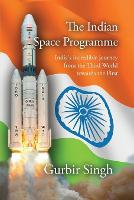 Cover for The Indian Space Programme  by Gurbir Singh