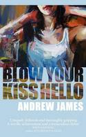 Cover for Blow Your Kiss Hello by Andrew James