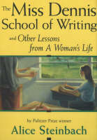 Cover for Miss Dennis School of Writing  by Alice Steinbach