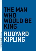 Cover for The Man Who Would Be King by Rudyard Kipling