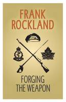 Cover for Forging the Weapon by Frank Rockland