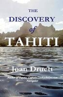 Cover for The Discovery of Tahiti by Joan Druett