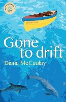 Cover for Gone to Drift by Diana McCaulay