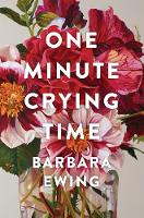 Cover for One Minute Crying Time by Barbara Ewing