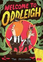 Cover for Welcome To Oddleigh by Tor Freeman
