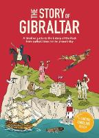 Cover for The Story of Gibraltar A timeline guide to the history of the Rock from earliest times to the present day by Patrick Skipworth