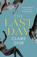 Cover for The Last Day by Claire Dyer