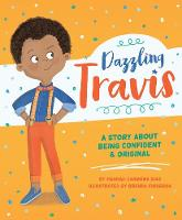 Cover for Dazzling Travis A Story About Being Confident & Original by Hannah Carmona