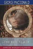 Cover for The Elect Lady (Esprios Classics) by George MacDonald