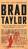 Cover for Daughter Of War by Brad Taylor
