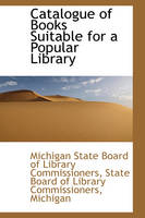 Cover for Catalogue of Books Suitable for a Popular Library by Michigan State Board of Commissioners