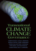 Cover for Transnational Climate Change Governance by Harriet (University of Durham) Bulkeley, Liliana B. Andonova, Michele M. (Colorado State University) Betsill, Daniel Compagnon