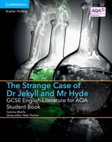 Cover for GCSE English Literature for AQA The Strange Case of Dr Jekyll and Mr Hyde Student Book by Caroline Woolfe