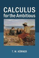 Cover for Calculus for the Ambitious by T. W. Korner