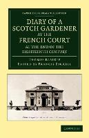 Cover for Diary of a Scotch Gardener at the French Court at the End of the Eighteenth Century by Thomas Blaikie