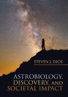 Cover for Astrobiology, Discovery, and Societal Impact by Steven J. Dick