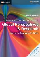 Cover for Cambridge International AS & A Level Global Perspectives & Research Teacher's Resource CD-ROM by David Towsey