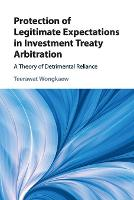 Cover for Protection of Legitimate Expectations in Investment Treaty Arbitration  by Teerawat Wongkaew