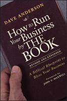 Cover for How to Run Your Business by THE BOOK  by Dave Anderson, John C. Maxwell