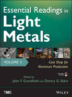 Cover for Essential Readings in Light Metals  by John Grandfield