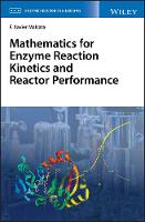 Cover for Mathematics for Enzyme Reaction Kinetics and Reactor Performance by F. Xavier Malcata
