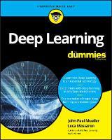 Cover for Deep Learning For Dummies by John Paul Mueller, Luca Massaron