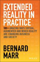 Cover for Extended Reality in Practice  by Bernard Marr