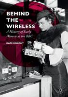 Cover for Behind the Wireless  by Kate Murphy
