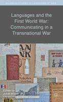 Cover for Languages and the First World War: Communicating in a Transnational War by Julian Walker