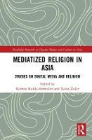 Cover for Mediatized Religion in Asia  by Kerstin Radde-Antweiler